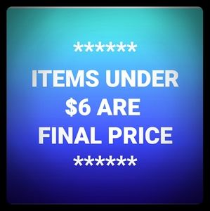ITEMS UNDER $6 ARE FINAL PRICE